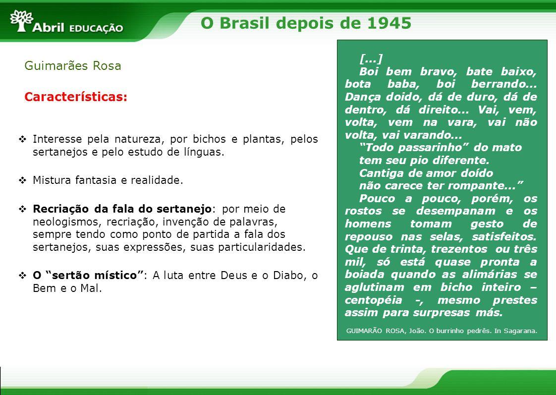 O Brasil depois de 1945 Guimarães Rosa Características: [...]